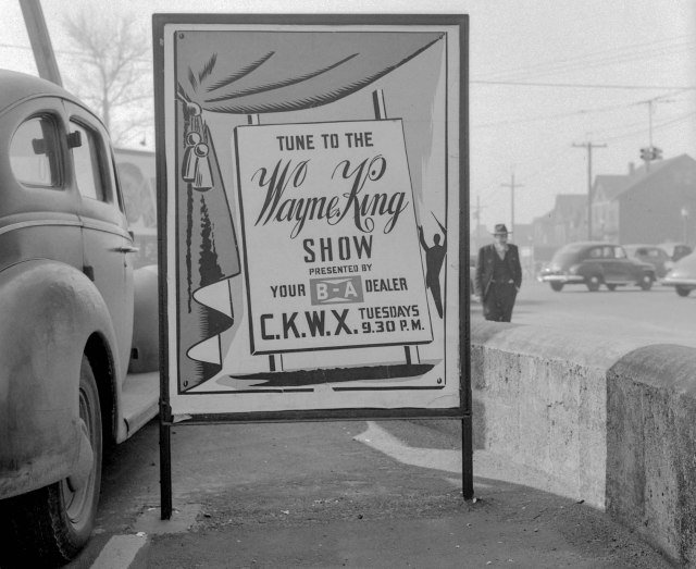 CVA 1184-1710 - [Poster advertising the Wayne King Show on radio station C.K.W.X. presented by the B.A. Oil Company dealers] 1940-48 Jack Lindsay photo. Note: This is a cropped version of the original photo (by the author).